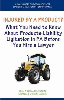 A Consumers Guide to Products Liability Litigation in Pennsylvania